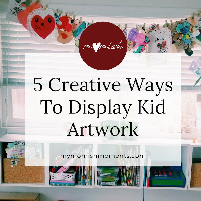 creative ways to display kid's art and school work